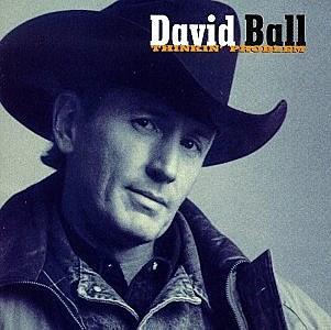 """David Ball """"Thinkin' Problem"""""""